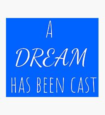 A Dream Has Been Cast Photographic Print