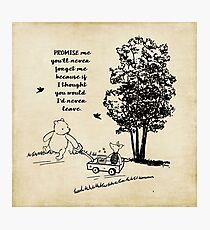 Winnie the Pooh - Promise Me You'll Never Leave Photographic Print