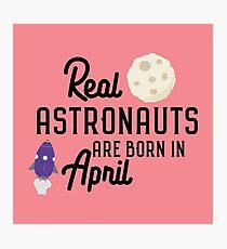 Astronauts are born in April Rv34m Photographic Print