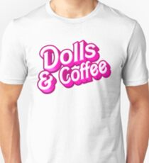 Dolls and Coffee Unisex T-Shirt