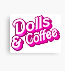Dolls and Coffee Canvas Print