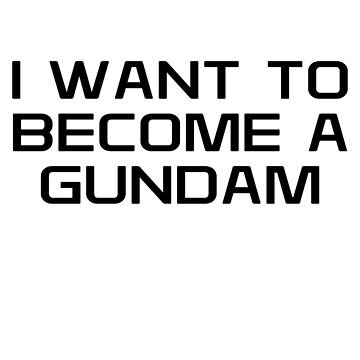 I want to become a Gundam by RottenAdelArt