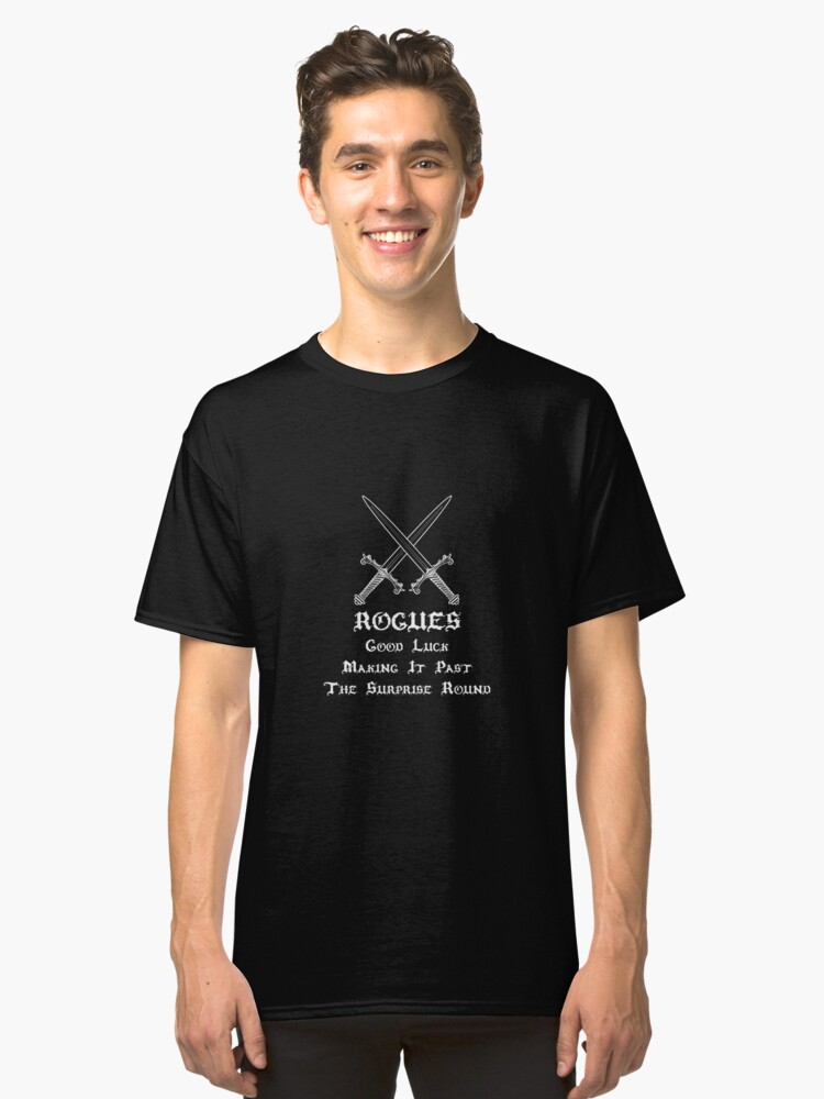 Rogues Roleplaying   Fantasy Role Playing Classic T-Shirt Front