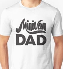 Minivan Dad Mini Van Father Funny  Unisex T-Shirt