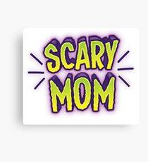 SCARY MOM (Halloween costume) Canvas Print