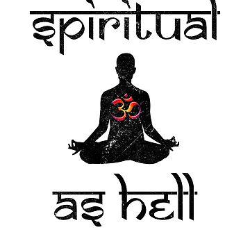 Spiritual as Hell by wykd-designs