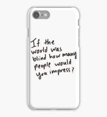 Would Your Impress iPhone Case/Skin