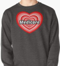 I Love Medicare / Medicare for All Pullover Sweatshirt
