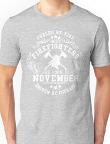Firefighters are born in November. Birthday t-shirt. Unisex T-Shirt