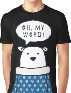 """Funny polar bear says """"Oh, my word!"""" Graphic T-Shirt"""
