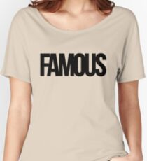 FAMOUS Women's Relaxed Fit T-Shirt
