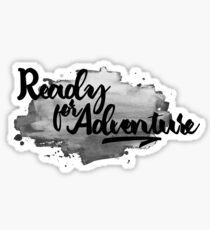 Ready for Adventure B/W Sticker