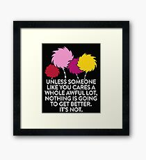 Unless Someone Like You Cares A Whole Awful Lot Framed Print