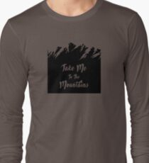 Take Me To The Mountains Long Sleeve T-Shirt