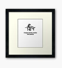 I Enjoy Stories, Books And Poetry Framed Print