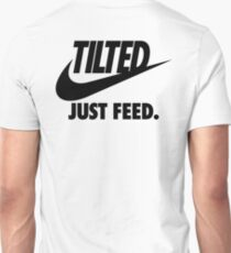TILTED : JUST FEED Unisex T-Shirt