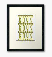 Boys Boys Boys Framed Print