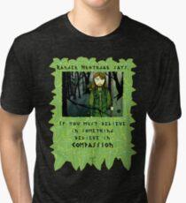 Ranger Hrothgar Says - Believe in Compassion Tri-blend T-Shirt