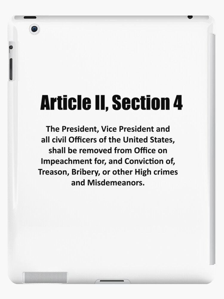 """Article II Section 4 Constitution Impeach Trump"" iPad ..."
