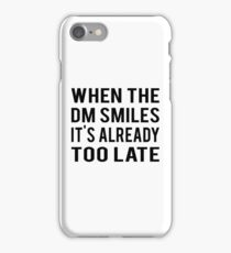 When The DM Smiles iPhone Case/Skin