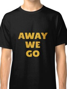 Away We Go in Bold Gold Classic T-Shirt