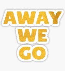 Away We Go in Bold Gold Sticker