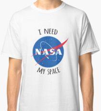 NASA i need my space Classic T-Shirt