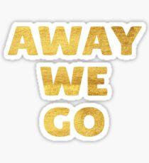 Away We Go in Gold Sticker