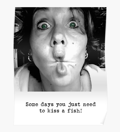 Some Days You Just Need to Kiss a Fish! Poster
