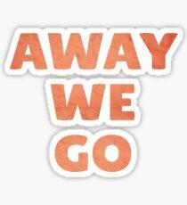 Away We Go in Red Rock Sticker