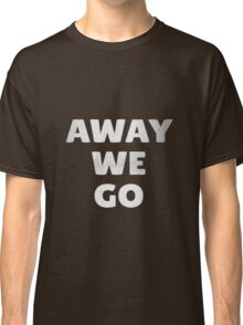 Away We Go in Silver Classic T-Shirt