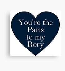 You're the Paris to my Rory   Gilmore Girls Canvas Print