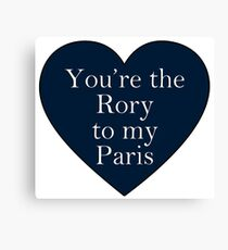 You're the Rory to my Paris   Gilmore Girls Canvas Print