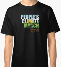 People's Climate March - April 29, 2017 Washington DC Classic T-Shirt