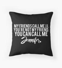 """You can call me Jennifer."" Jennifer Jareau Quote (White) Throw Pillow"