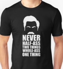 Nie Half-Ass zwei Dinge Unisex T-Shirt