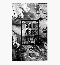 Good vibes only. Photographic Print