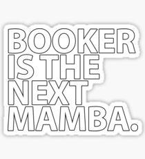 BOOKER IS THE NEXT MAMBA Sticker