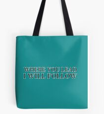 Where You Lead I Will Follow   Gilmore Girls Tote Bag