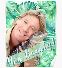 "Steve Irwin ""You Beauty"" Poster"