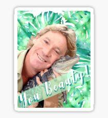 """Steve Irwin """"You Beauty"""" Sticker"""