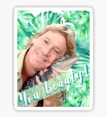 "Steve Irwin ""You Beauty"" Sticker"