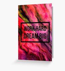 Work hard dream big. Greeting Card