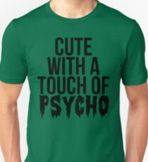Cute With A Touch Of Psycho Unisex T-Shirt
