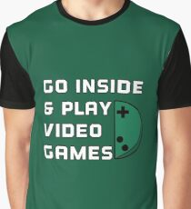 Go Inside & Play Video Games Graphic T-Shirt