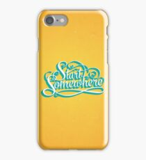 Start Somewhere iPhone Case/Skin