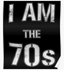 I Am The 70s Poster