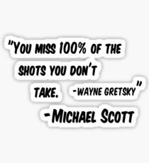 """""""You Miss 100% Of The Shots You Don't Take"""" The Office Quote Sticker"""