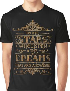 To the stars who listen Graphic T-Shirt