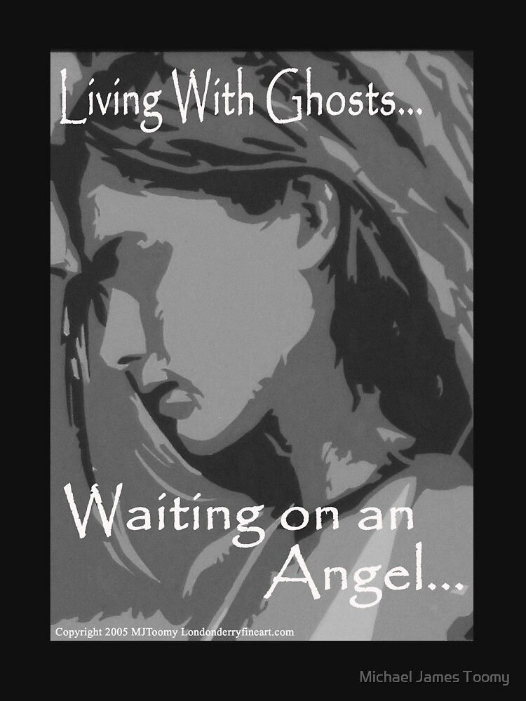 Living with Ghosts... Waiting on an Angel by MJToomy